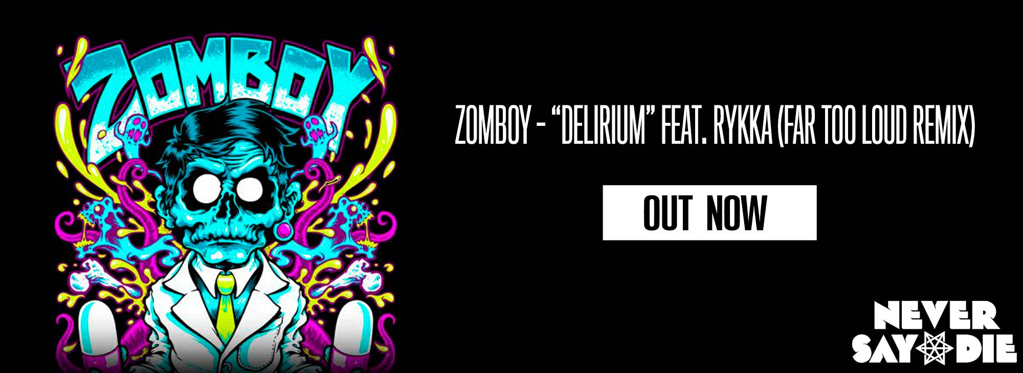 Zomboy-banner-web-out-now-2000